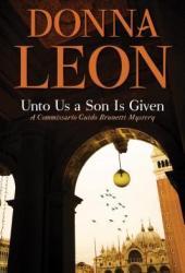 Unto Us a Son Is Given (Commissario Brunetti, #28) Book Pdf