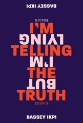 I'm Telling the Truth, but I'm Lying: Essays Pdf Book