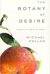 The Botany of Desire: A Plant's-Eye View of the World Pdf Book