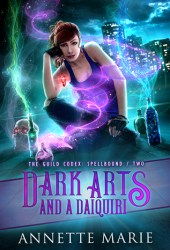 Dark Arts and a Daiquiri (The Guild Codex: Spellbound, #2) Book Pdf