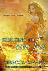 Seducing the Sun Fae (The Fada Shapeshifter Series, #1)