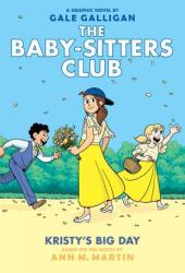 Kristy's Big Day (Baby-Sitters Club Graphic Novels #6) Book Pdf