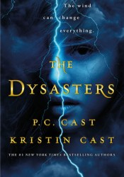 The Dysasters (The Dysasters #1) Book by P.C. Cast