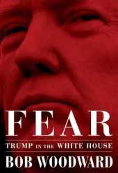 Fear: Trump in the White House Pdf Book