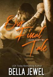 Our Final Tale  (Iron Fury MC, #6) Pdf Book