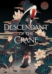 Descendant of the Crane Book by Joan He