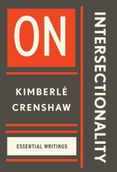On Intersectionality: The Essential Writings of Kimberlé Crenshaw Pdf Book