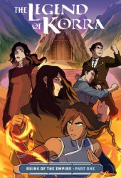 The Legend of Korra: Ruins of the Empire, Part One (Ruins of the Empire, #1) Pdf Book