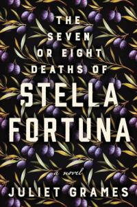 Mini-review: Juliet Grames – The Seven or Eight Deaths of Stella Fortuna