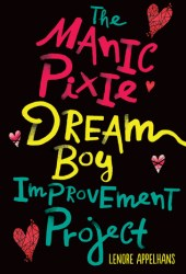 The Manic Pixie Dream Boy Improvement Project Pdf Book