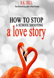 How to Stop a School Shooting: a love story Pdf Book