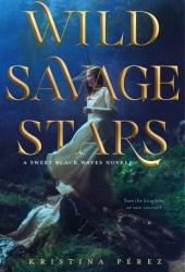 Wild Savage Stars (Sweet Black Waves, #2) Pdf Book