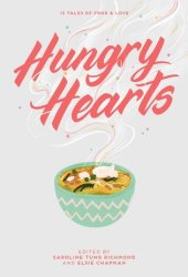 Hungry Hearts: 13 Tales of Food & Love Pdf Book