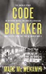 Codebreaker: The untold story of Richard Hayes, the Dublin librarian who helped turn the tide of World War II