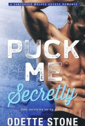 Puck Me Secretly (Vancouver Wolves Hockey #1)