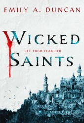 Wicked Saints (Something Dark and Holy, #1) Book Pdf