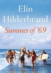 Summer of '69 Book by Elin Hilderbrand
