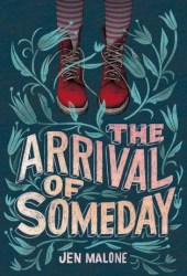 The Arrival of Someday Pdf Book
