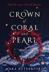 Crown of Coral and Pearl (Crown of Coral and Pearl, #1) Pdf Book