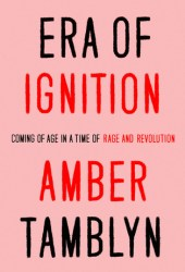Era of Ignition: Coming of Age in a Time of Rage and Revolution Book Pdf