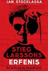 Stieg Larssons erfenis: Zijn jacht op de moordenaar van Olof Palme Book Pdf