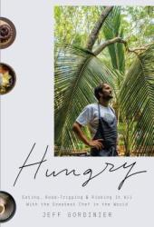 Hungry: Eating, Road-Tripping, and Risking It All with the Greatest Chef in the World Pdf Book