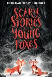 Scary Stories for Young Foxes Pdf Book