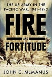 Fire and Fortitude: The US Army in the Pacific War, 1941-1943 Pdf Book
