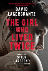 The Girl Who Lived Twice (Millennium, #6) Book Pdf