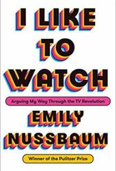 I Like to Watch: Arguing My Way Through the TV Revolution Pdf Book