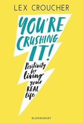 You're Crushing It: Positivity for living your REAL life Pdf Book