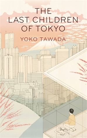 the last children of tokyo yoko tawada