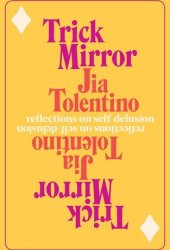 Trick Mirror: Reflections on Self-Delusion Pdf Book