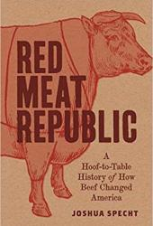 Red Meat Republic: A Hoof-To-Table History of How Beef Changed America Pdf Book