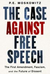The Case Against Free Speech: The First Amendment, Fascism, and the Future of Dissent Pdf Book