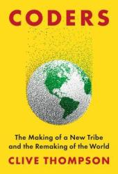 Coders: The Making of a New Tribe and the Remaking of the World Book Pdf