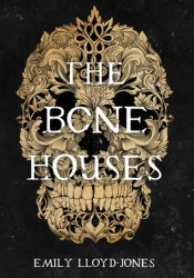 The Bone Houses Pdf Book