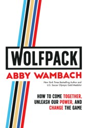 WOLFPACK: How to Come Together, Unleash Our Power, and Change the Game Book Pdf