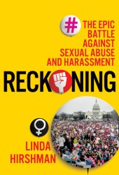 Reckoning: The Epic Battle Against Sexual Abuse and Harassment Pdf Book