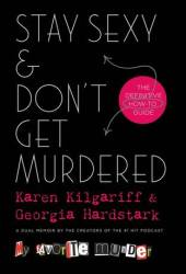 Stay Sexy & Don't Get Murdered: The Definitive How-To Guide Book Pdf