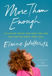 More Than Enough: Claiming Space for Who You Are (No Matter What They Say) Pdf Book