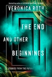 The End and Other Beginnings: Stories from the Future Book Pdf
