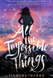 All the Impossible Things Pdf Book