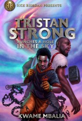 Tristan Strong Punches a Hole in the Sky (Tristan Strong #1) Pdf Book