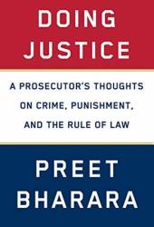 Doing Justice: A Prosecutor's Thoughts on Crime, Punishment, and the Rule of Law Book Pdf