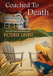 Coached to Death (The Life Coach Mysteries #1) Book by Victoria Laurie