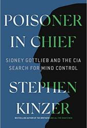 Poisoner in Chief: Sidney Gottlieb and the CIA Search for Mind Control Pdf Book