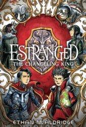 The Changeling King (Estranged, #2) Pdf Book