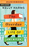 The Overdue Life of Amy Byler by Kelly Harms