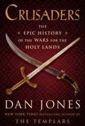 Crusaders: The Epic History of the Wars for the Holy Lands Pdf Book
